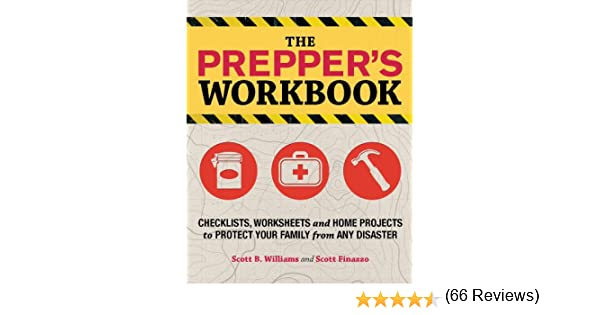 The Prepper's Workbook: Checklists, Worksheets, and Home Projects ...