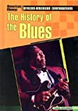 The History of Blues, Sandy Asirvatham, 0791072665