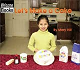 Let's Make a Cake, Mary Hill, 0516239562