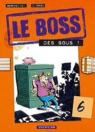 Le Boss, tome 6 : Des sous ! par Philippe Bercovici