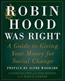 img - for Robin Hood Was Right: A Guide to Giving Your Money for Social Change book / textbook / text book
