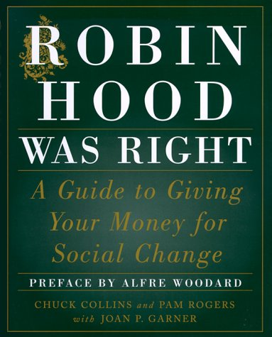Robin Hood Was Right: A Guide to Giving Your Money for Social ()