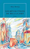 vignette de 'Les révolutions de Bella Casey (Mary Morrissy)'