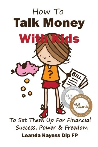 Read Online How To Talk Money with Kids: The Essential Guide to Your Child's Financial Freedom, Success and Power pdf epub