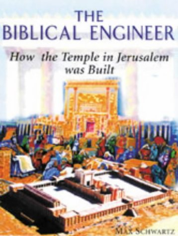The Biblical Engineer: How the Temple in Jerusalem Was Built