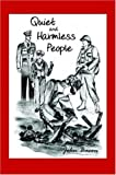 Quiet and Harmless People, John Bacon, 1420840975