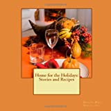 Home for the Holidays: Stories and Recipes, Women Who, Women Write, and Bobbie Bryant, 1467934585