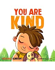 You Are Kind: (Kindness books for kids, ages 3 -5, manners books, preschool, kindergarten, grade1) (Self-Regulation Skills)