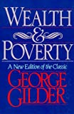 Wealth and Poverty, Gilder, George, 1558152407