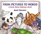 From Pictures to Words, Janet Stevens, 0823411540