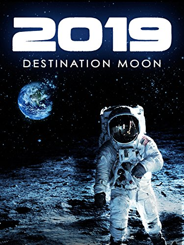 2019: Destination Moon