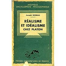 Realisme et idealisme chez platon - nouvelle encyclopedie philosophique - collection fondee par h. delacroix - dirigee par e. brehier