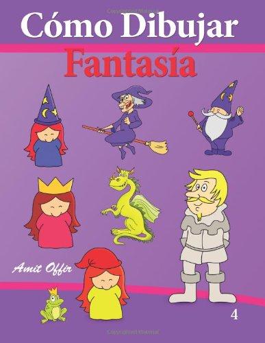 Descargar Libro Cómo Dibujar - Fantasía: Libros De Dibujo: Volume 4 Amit Offir