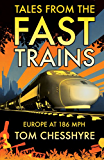 Tales from the Fast Trains: Europe at 186MPH