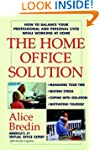 The Home Office Solution: How to Bala...
