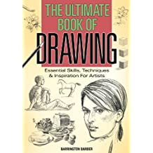 Ultimate Book of Drawing: Essential Skills, Techniques & Inspiration for Artists