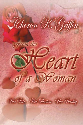 Download From the Heart of a Woman: Her Pain, Her Passion, Her Reality ebook