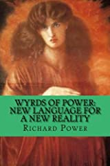 Wyrds of Power: New Language for A New Reality Paperback