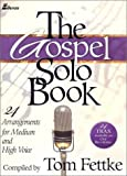 The Gospel Solo Book, Tom Fettke, 0834172747