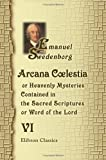 Arcana Cœlestia, or Heavenly Mysteries Contained in the Sacred Scriptures or, Word of the Lord, Swedenborg, Emanuel, 1402183062