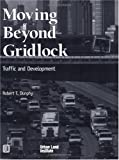 img - for Moving Beyond Gridlock: Traffic and Development book / textbook / text book