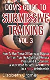 Dom's Guide to Submissive Training Vol. 3, Elizabeth Cramer, 1494487985