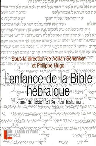Téléchargement L'enfance de la Bible hébraïque : L'histoire du texte de l'Ancien Testament à la lumière des recherches récentes epub pdf