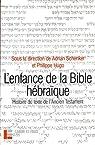 L'enfance de la Bible hébraïque : L'histoire du texte de l'Ancien Testament à la lumière des recherches récentes par Schenker