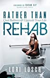 Rather Than Rehab: Quit Bulimia & Upgrade Your Life