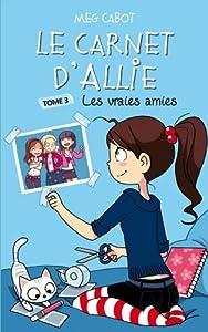 """Afficher """"Le carnet d'Allie n° 3<br /> Les vraies amies"""""""