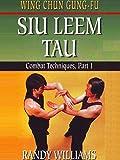 Wing Chun Gung-Fu Siu Leem Tau #1 Combat Techniques Randy Williams