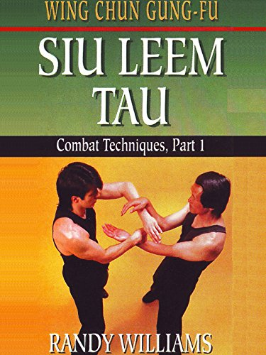 Wing Chun Gung-Fu Siu Leem Tau #1 Combat Techniques Randy Williams by