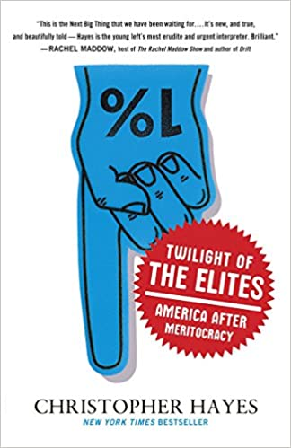 539be491c97 Twilight of the Elites  America After Meritocracy Paperback – June 11, 2013
