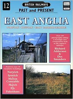 East Anglia (British Railways Past & Present)