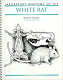 Laboratory Anatomy of the White Rat, Chiasson, Robert B., 0697051323