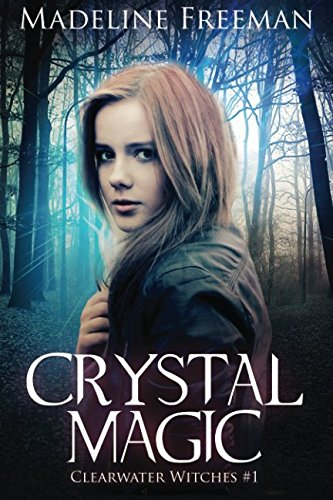 Crystal Magic (Clearwater Witches) (Volume 1)
