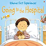 Going to the Hospital: Miniature Edition (Usborne First Experiences)