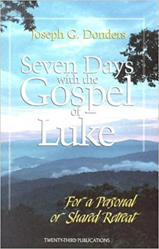 Book Seven Days with the Gospel of Luke: For a Personal or Shared Retreat