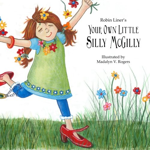 Your Own Little Silly McGilly (Crazy Good Reader LEVEL 2) (Volume 1)