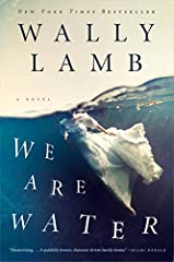 We Are Water is a disquieting and ultimately uplifting novel about a marriage, a family, and human resilience in the face of tragedy, from Wally Lamb, the New York Times bestselling author of The Hour I First Believed and I Know This M...
