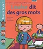 Louise dit des gros mots (1 livre + 1 livret-parents)