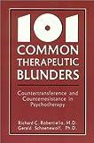 101 Common Therapeutic Blunders, Richard C. Robertiello and Gerald Schoenewolf, 0876683847