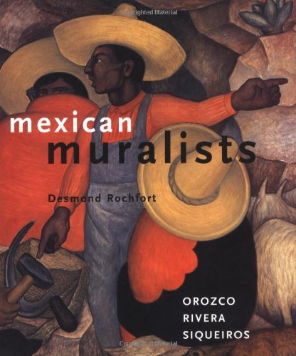 Mexican Muralists: Orozco, Rivera, Siqueiros by Chronicle Books