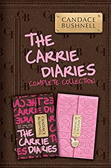 The Carrie Diaries Complete Collection: The Carrie Diaries, Summer and the City by [Bushnell, Candace]