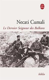 Le Dernier Seigneur des Balkans par Necati Cumali