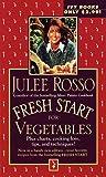 Fresh Start for Vegetables, Julee Rosso, 0804117063