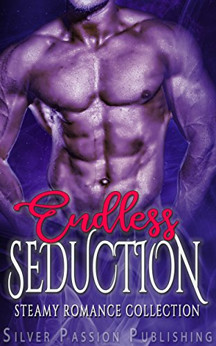 Endless Seduction: Steamy Romance Collection