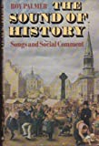 The Sound of History : Songs and Social Comment, Palmer, Roy, 0192158902