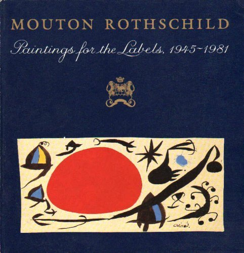 Mouton Rothschild: Paintings for the Labels -