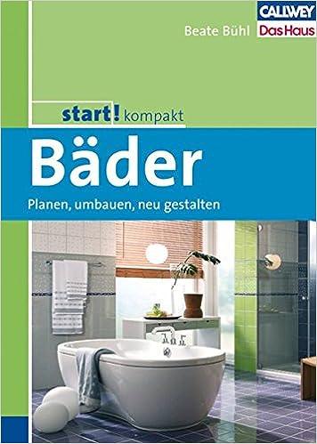start! kompakt Bäder: Planen, umbauen, neu gestalten: Amazon.de ...